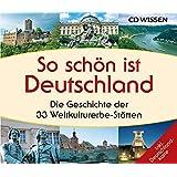 CD WISSEN - So schön ist Deutschland - Die Geschichte der 33 Weltkulturerbe-Stätten, 6 CDs