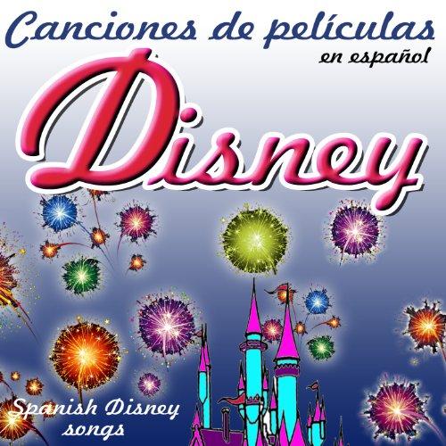 Canciones de Películas Disney en Español (Spanish Disney Songs) - Espanolas Peliculas