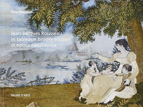 Jean-Jacques Rousseau in tableaux brodés svizzeri di epoca neoclassica da una collezione privata par Silvia Mazzoleni