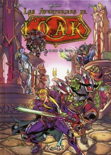 Les Aventuriers de l'OAK, Tome 1 : Le coeur de lave