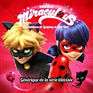 Miraculous : Les aventures de Ladybug et Chat Noir (Générique de la série télévisée) - Single