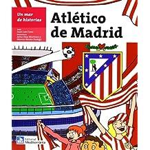 Un mar de historias: Atlético de Madrid
