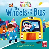 The Wheels on the Bus: A baby sing-along book (Peek and Play Rhymes)
