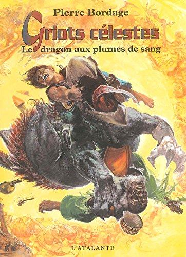 Le dragon aux plumes de sang: Griots célestes, T2