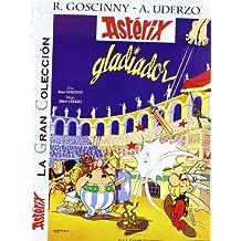 Astérix gladiador (Castellano - A Partir De 10 Años - Astérix - La Gran Colección)