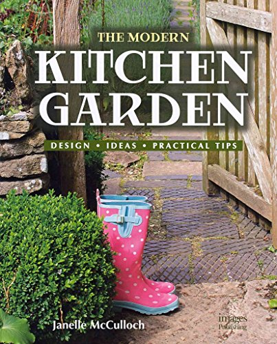 [(The Modern Kitchen Garden : Design. Ideas. Practical Tips.)] [By (author) Janelle McCulloch] published on (July, 2011)