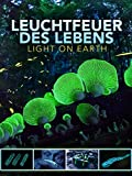 Leuchtfeuer des Lebens - Light on Earth
