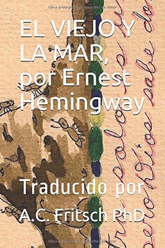EL VIEJO Y LA MAR, por Ernest Hemingway: Traducido por