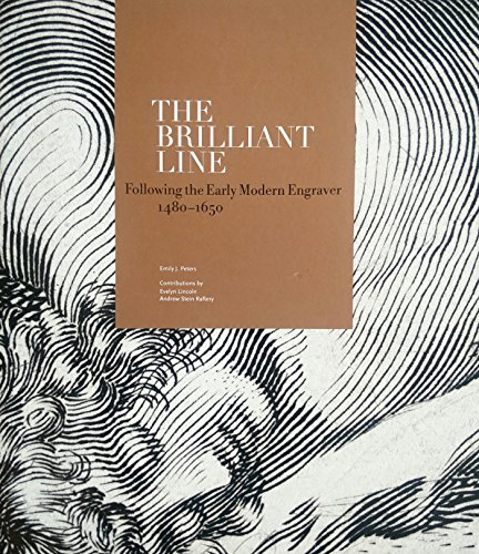 The Brilliant Line: Following the Early Modern Engraver, 1480-1650