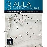 Aula internacional Plus 3 (B1): Internationale Ausgabe. Libro del alumno + audios y vídeos online