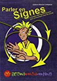 Parler en signes : La Langue des Signes Française pour communiquer avec les sourds
