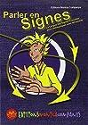 Parler en signes - La Langue des Signes Française pour communiquer avec les sourds