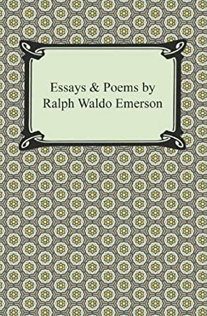 ralph waldo emerson essays ebook Ralph waldo emerson was born in boston, massachusetts, on may 25, 1803 although most widely known as an outstanding poet he was also an essayist and lecturer a.