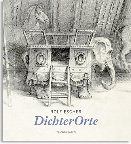 Rolf Escher. DichterOrte: Orte der Arbeit - Orte der Inspiration. Zeichnungen (Escher-zeichnung)