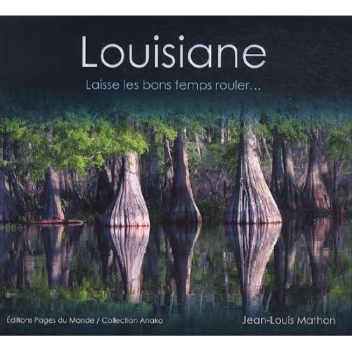 Louisiane : Laisse les Bons Temps Rouler