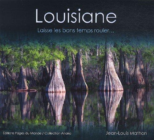 Louisiane : Laisse les bons temps rouler. par Jean-Louis Mathon