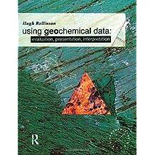 Using Geochemical Data: Evaluation, Presentation, Interpretation (Longman Geochemistry Series) by Hugh R. Rollinson (1993-09-29)