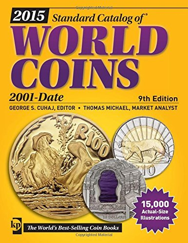 2015 Standard Catalog of World Coins 2001-Date (Standard Catalog of World Coins: 2001-Present) by Thomas Michael Market Analyst (Contributor), George S Cuhaj (Editor) (29-Aug-2014) Paperback