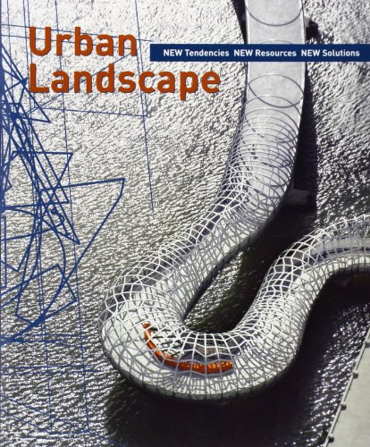 Urban Landscape: New Tendencies New Resources New Solutions