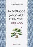 La Méthode japonaise pour vivre 100 ans