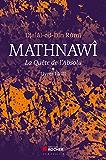 Mathnawî, la quête de l'absolu - Tome 1: Tomes 1, Livres I à III