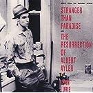 Stranger Than Paradise and The Resurrection Albert Ayler