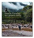 Durchs Paradies der grünen Hölle: Überleben im amazonischen Urwald -