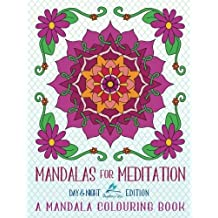 Mandalas For Meditation: A Mandala Colouring Book: Day & Night Edition: A Unique White & Black Background Paper Adult Colouring Book For Men Women ... Stress Relief & Art Colour Therapy) by Papeterie Bleu Adult Colouring Books (2016-06-15)
