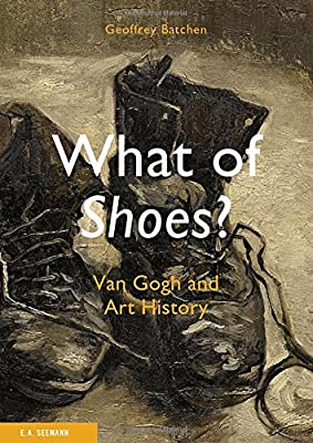 What of Shoes?: Van Gogh and Art History