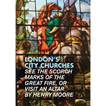 London's City Churches: Find the Scorch Marks of the Great Fire, or Visit an Altar