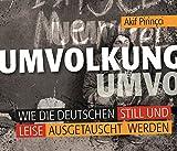Umvolkung: Wie die Deutschen still und leise ausgetauscht werden bei Amazon kaufen