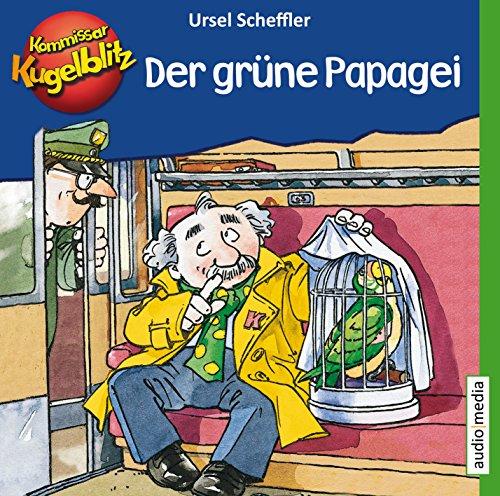 Kommissar Kugelblitz – Der grüne Papagei