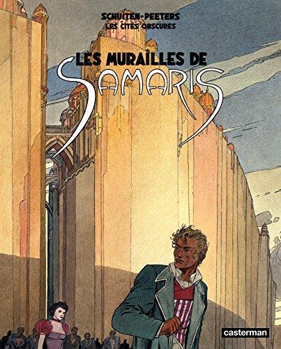 Les Cités obscures - Les murailles de Samaris (CASTERMAN : Univers d'auteurs) par Benoît Peeters
