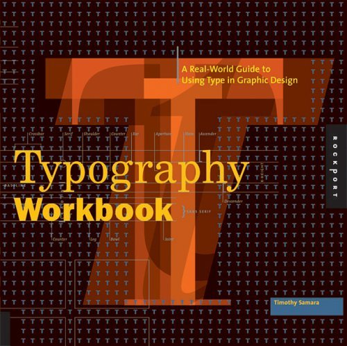 The Typography Workbook: A Real-world Guide to Using Type in Graphic Design by Timothy Samara (2004-08-27)