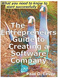 The Entrepreneur's Guide to Creating a Software Company