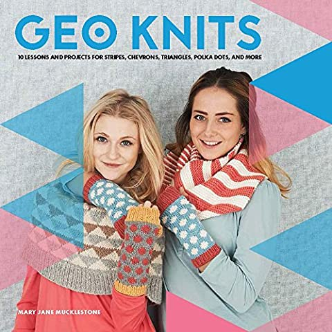 Geo Knits: A stylish guide to knitting geometric shapes and patterns
