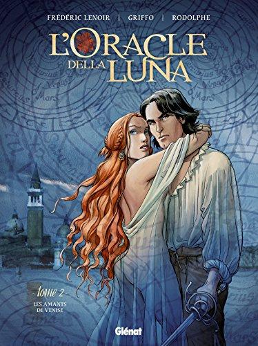 L'Oracle della luna - Tome 02: Les Amants de Venise par Frédéric Lenoir