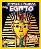 Tutto sull''antico Egitto. Ediz. a colori