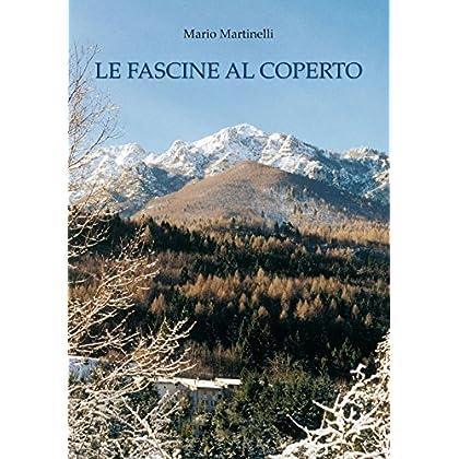 Le Fascine Al Coperto (La Buona Vita Montanina Vol. 10)