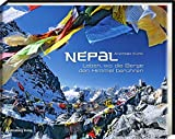 Nepal: Leben, wo die Berge den Himmel berühren - Andreas Künk