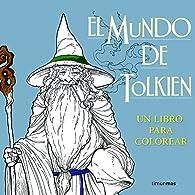 El mundo de Tolkien. Un libro para colorear par J. R. R. Tolkien