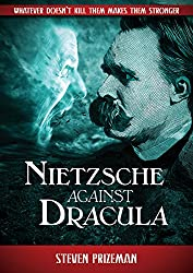 Nietzsche Against Dracula (English Edition)
