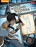 How to Draw the Legend of Korra: Step-By-Step Illustrations (Licensed Learn to Draw)