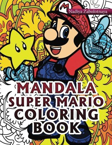 Mandala Super Mario Coloring Book Part 1: Volume 1 por Nadiya Zabolotnaya