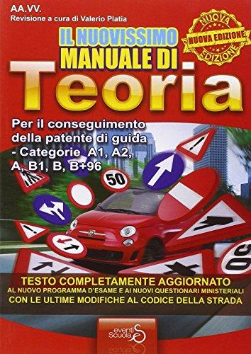 Il nuovissimo manuale di teoria. per il conseguimento della patente di guida categorie a1, a2, a, b1, b+96