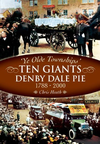 The Denby Dale Pies: 'Ten Giants' 1788-200 by Chris Heath (2012-04-19)