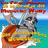 Los Juegos Olímpicos de la Granja del Mapache Wally Día de Deportes Acuáticos