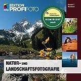 Natur- und Landschaftsfotografie (mitp Edition ProfiFoto)