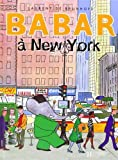 Babar a New York (Babar Series) (French Edition) by de Brunhoff, Laurent, Brunhoff, Laurent (1999) Hardcover