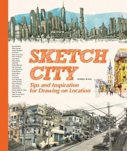Sketch City : Tips and Inspiration for Drawing on ...